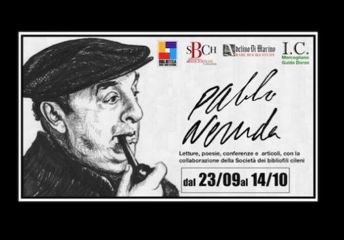Evento Culturale «Pablo Neruda: Letture, Poesie, Conferenze», In Campania