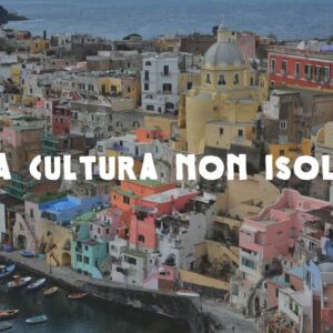 Procida, Capitale Italiana della Cultura 2022.