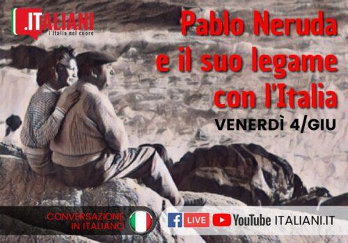 Lettere Maiuscole: Pablo Neruda E Il Suo Legame Con Italia